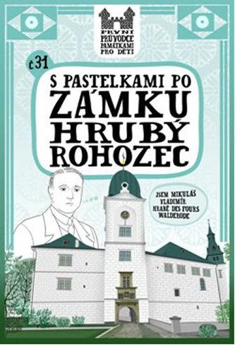 S pastelkami po zámku Hrubý Rohozec