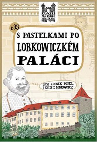S pastelkami po Lobkowiczkém paláci