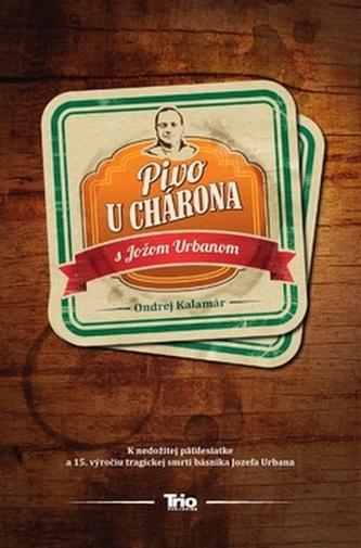 Pivo u Chárona s Jožom Urbanom