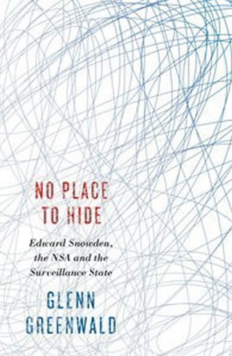 No Place to Hide - Edward Snowden, the NSA and Surveillance State