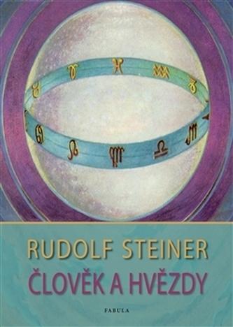 Člověk a hvězdy - Rudolf Steiner