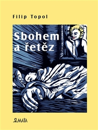 Sbohem a řetěz - Filip Topol