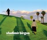 Vladimír Birgus fotografie 1972-2014