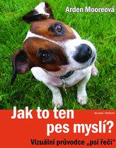"""Jak to ten pes myslí? - Vizuální průvodce """"psí řeči"""""""