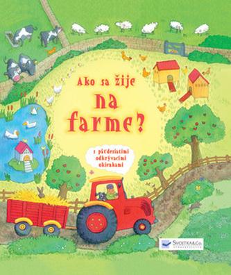 Ako sa žije na farme?