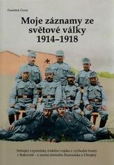 Moje záznamy ze světové války 1914–1918