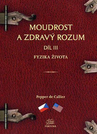 Moudrost a zdravý rozum III. - Fyzika života / Common Sense Wisdom III. – The Physics of Life