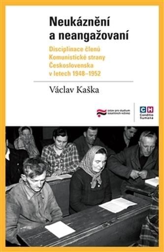 Neukáznění a neangažovaní - Václav Kaška
