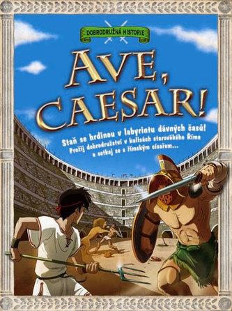 Ave, Caesar! - Dobrodružná historie