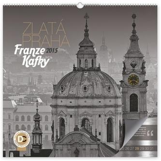 Kalendář 2015 - Zlatá Praha Franze Kafky - nástěnný