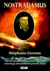 Nostradamus - Jak se z podivínského renesančního astrologa stal moderní prorok zkázy