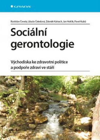 Sociální gerontologie - Východiska ke zdravotní politice a podpoře zdraví ve stáří