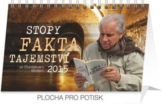 Kalendář 2015 - Stopy, fakta, tajemství Stanislav Motl - stolní