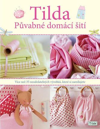 Tilda - Půvabné domácí šití