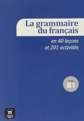 La grammaire fran. 40 leçons – B1