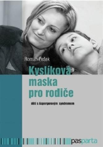 Kyslíková maska pro rodiče - Roman Pešek