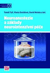 Neuroanestezie a základy neurointenzivní péče