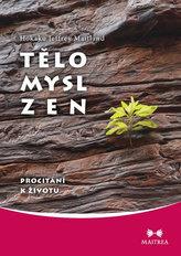 Tělo, Mysl, Zen
