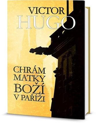 Chrám Matky Boží v Paříži - Hugo Victor