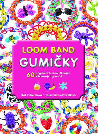 Gumičky Loom Band - 60 originálních ozdob tkaných z barevných gumiček