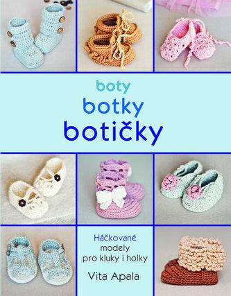 Boty, botky, botičky - Háčkované modely pro kluky i holky - Apala Vita