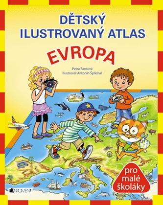 Dětský ilustrovaný atlas - Evropa - Pláničková Fantová Petra