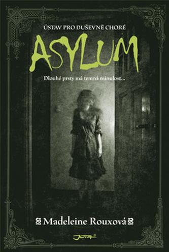 Asylum - Madeleine Rouxová