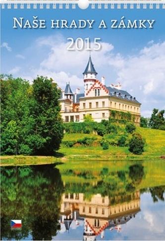 Naše hrady a zámky - nástěnný kalendář 2015