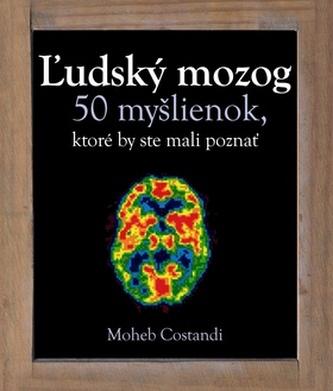 Ľudský mozog 50 myšlienok, ktoré by ste mali poznať