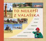 To nejlepší z Valašska - Výlety, sport, příroda, památky, ubytování, gastronomie