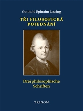 Tři filosofická pojednání / Drei philosophische Schriften