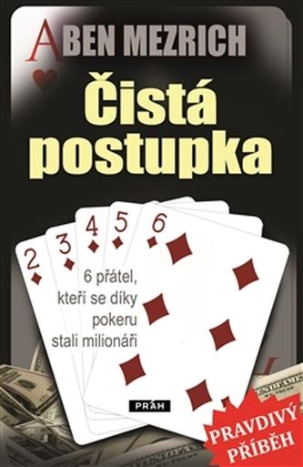 Čistá postupka - 6 přátel, kteří se díky pokeru stali milionáři