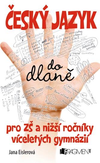Český jazyk do dlaně pro základní školy a nižší ročníky víceletých gymnázií