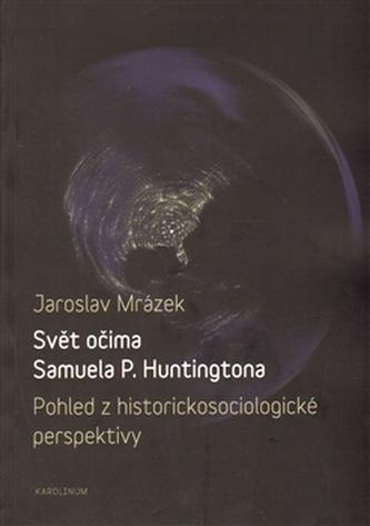 Svět očima Samuela P. Huntingtona