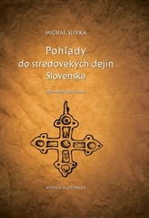 Pohľady do stredovekých dejín Slovenska dotlač