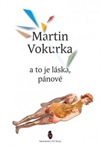 A to je láska, pánové - Martin Vokurka