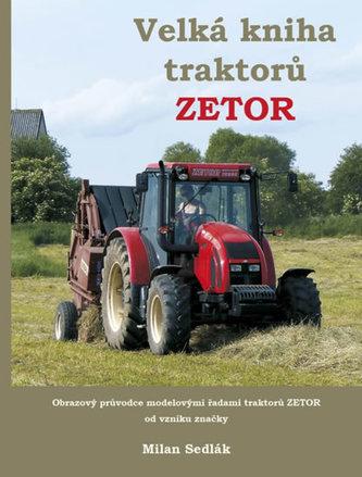 Velká kniha traktorů Zetor - Sedlák Milan