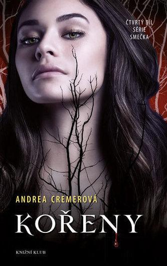 Smečka 4: Kořeny - Cremerová Andrea R.