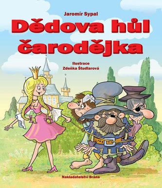 Dědova hůl čarodějka - Jaromír Sypal