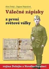 Válečné zápisky z první světové války vojína Dolejše z Nového Strašecí