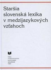 Staršia slovenská lexika v medzijazykových vzťahoch