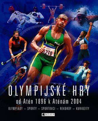 Olympijské hry od Atén 1896 k Aténám 2004