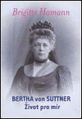 Bertha von Suttner: Život pro mír