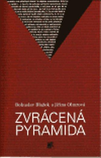 Zvrácená pyramida - Bohuslav Blažek
