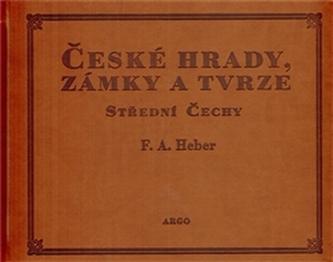 České hrady, zámky a tvrze IV. - Franz Alexander Heber