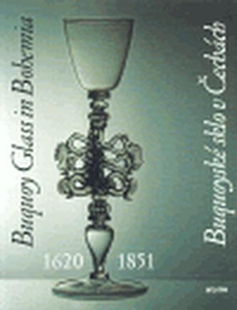 Buquoyské sklo v Čechách/ Buquoy Glass in Bohemia 1620 - 1851