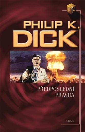 Předposlední pravda - Philip K. Dick