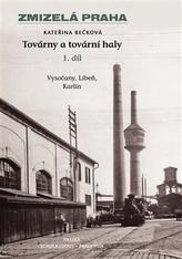 Zmizelá Praha-Továrny a tovární haly 1.
