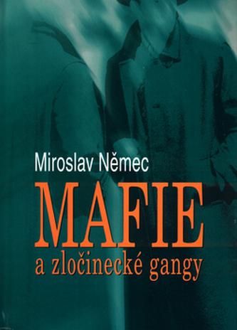 Mafie a zločinecké gangy