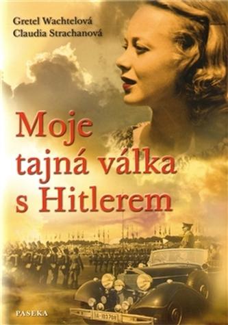 Moje tajná válka s Hitlerem